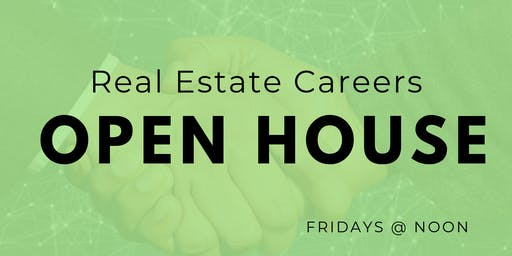 Real Estate Careers Open House