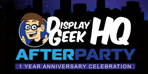 Display Geek HQ 1 Year Anniversary & Comic-Con Afterparty