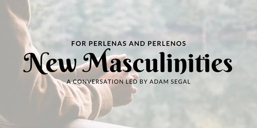 New Masculinities with Adam Segal