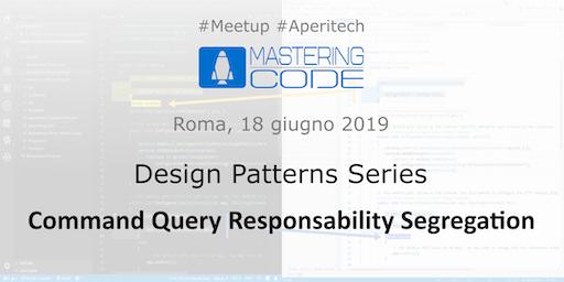 ROMA Meetup #AperiTech di Mastering Code - CQRS