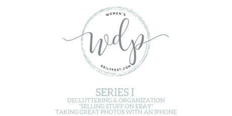 Declutter & Organize, iPhone Photography & Selling on eBay 6/18,25 & 7/9/19 tickets