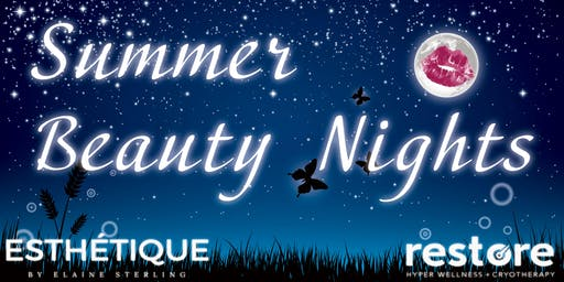 Summer Beauty Night with Restore and Esthetique