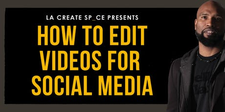 Video Editing 101 - How to Edit Video for Social Media tickets