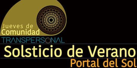JUEVES DE COMUNIDAD - PORTAL DEL SOL - SOLSTICIO DE VERANO boletos