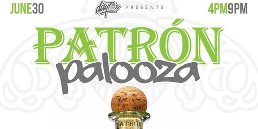 DAYTOX PATRON PALOOZA DAY PARTY