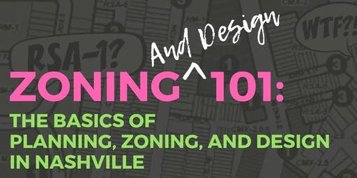 Zoning and Design 101: Learn the Basics of Planning and Zoning in Nashville.