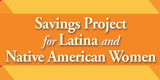 Latina and Native Women Savings Project - El Centro