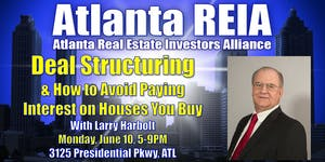 Atlanta REIA on Deal Structuring with Larry Harbolt
