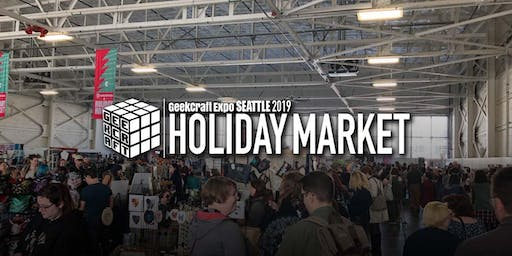 GeekCraft Expo SEATTLE 2019 Holiday Market