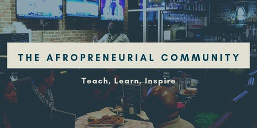 """Afropreneurial Community Meet and Greet: """"For What it's Worth"""""""