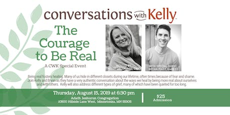 The Courage to Be Real - A Conversations with Kelly Special Event tickets