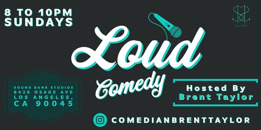 Loud Comedy Show Hosted By Brent Taylor