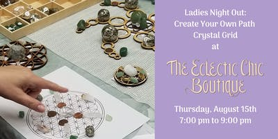Ladies Night Out:  Create Your Own Path   Crystal Grid