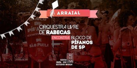 28/06 - ARRAIAL DA ORQUESTRA LIVRE DE RABECAS + BLOCO DE PÍFANOS SP NO ESTÚDIO BIXIGA ingressos