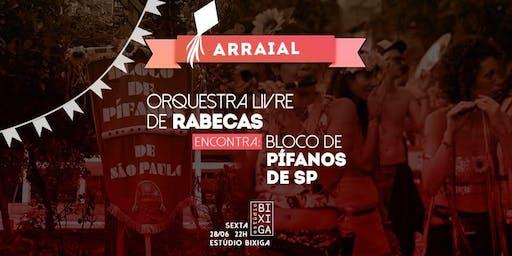 28/06 - ARRAIAL DA ORQUESTRA LIVRE DE RABECAS + BLOCO DE PÍFANOS SP NO ESTÚDIO BIXIGA
