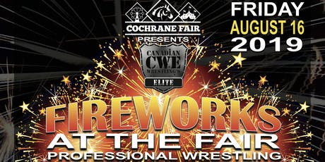 """The Cochrane Fair Hosts: Canadian Wrestling's Elite """"Fireworks At The Fair"""" tickets"""