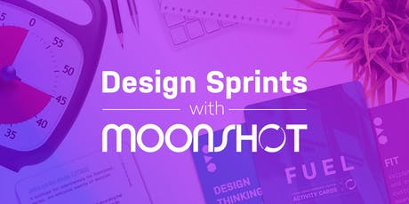 Design Sprints with Moonshot: Tips & tricks to facilitate lovable sprints! tickets