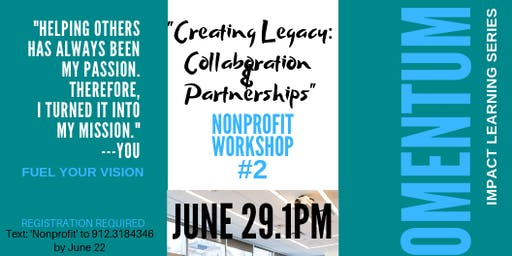 Nonprofit Momentum & Impact Learning Series | Session #2: Creating Legacy