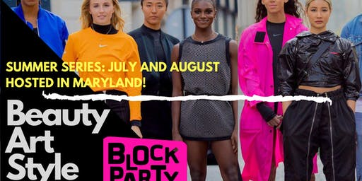 BLOCK PARTY POP-UP - BEAUTY, ART, STYLE AND HOME (August 10, 2019)