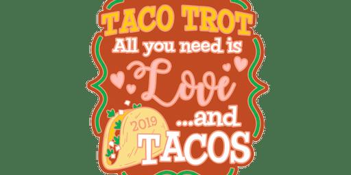 2019 Taco Trot 1 Mile, 5K, 10K, 13.1, 26.2 - Indianaoplis