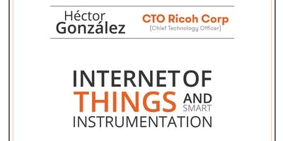 """Internet of Things and Smart Instrumentation"" by Héctor González"
