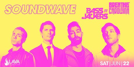 LAVA NIGHTCLUB PRESENTS SOUNDWAVE PARTY FEAT BASSJACKERS VS. BREATHE CAROLINA tickets