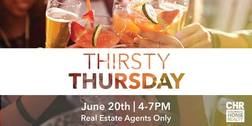 Thirsty Thursday! - A Real Estate Agent Appreciation Party