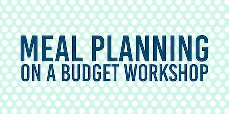 Meal Planning On A Budget LIVE Workshop tickets
