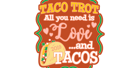 2019 Taco Trot 1 Mile, 5K, 10K, 13.1, 26.2 - Little Rock tickets