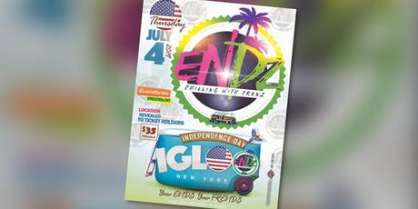 ENDZ CHILLING WITH FRENZ INDEPENDENCE DAY IGLOO PARTY tickets
