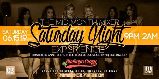 The Mid Month Mixer and Saturday Night Experience @ Buckeye Crazy