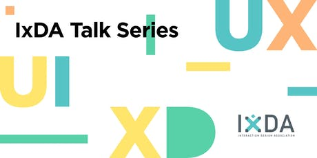 IxDA - UI UX Speaker Event tickets