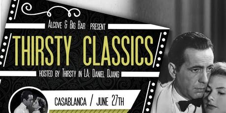 Thirsty Classics - Casablanca tickets