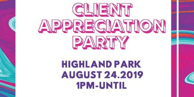 Client Appreciation Party August 24th, Saturday 2019