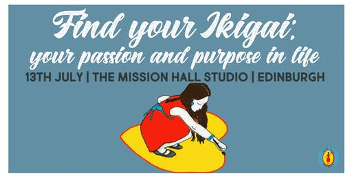 Find your ikigai: your passion and purpose in life