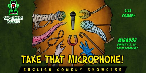Take That Microphone! English Comedy Showcase