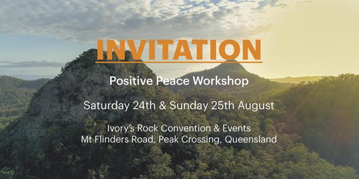 Positive Peace Workshop Weekend 24th 24th August