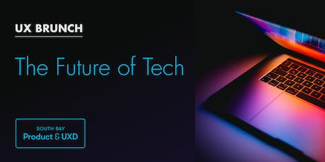 UX BRUNCH | The Future of Tech tickets