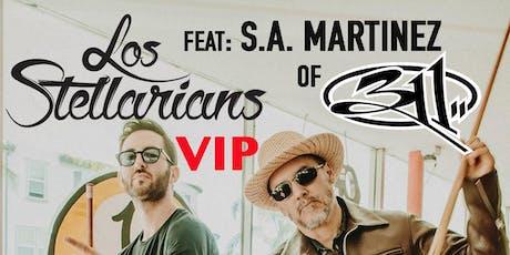 LOS STELLARIANS (S.A. Martinez of 311) VIP TICKET tickets