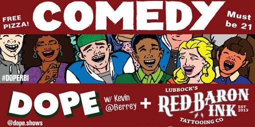 Dope Comedy w/ Kevin Berrey @ Red Baron Ink West