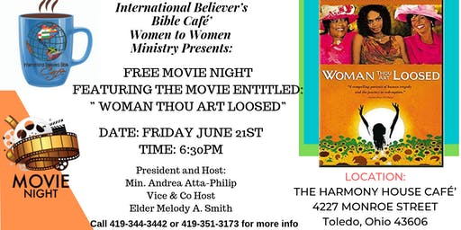 "Women To Women Free Movie Night ""Woman Thou Art Loosed"""