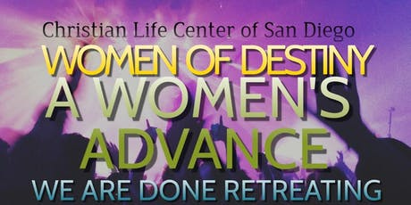 Women of Destiny Presents A Woman's Advance:  We Are Done Retreating tickets