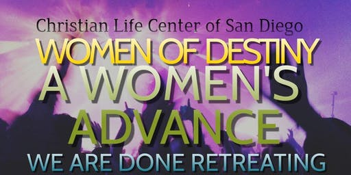 Women of Destiny Presents A Woman's Advance:  We Are Done Retreating