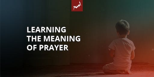 Learning the Meaning of Prayer