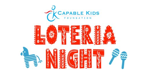 Capable Kids Loteria Fundraiser: June 2019
