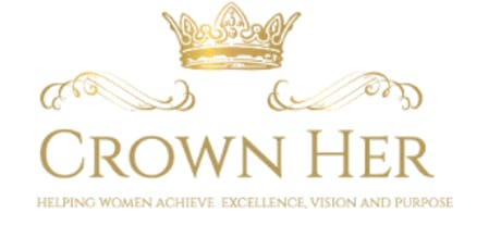 Crown Her-1st Annual Women's Empowerment Conference tickets