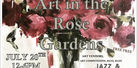 "6th Annual Art & Jazz in the Rose Gardens ""Kiss from the Rose"" tickets"