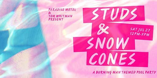 Studs & Snowcones 2 - presented by Tom Whitman and Paradise Motel