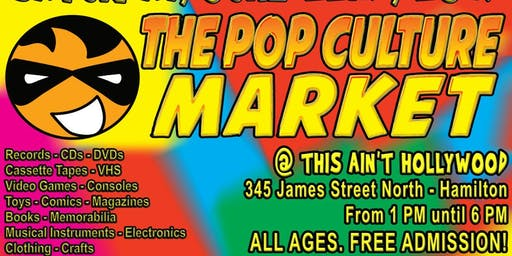 The Pop Culture Market at This Ain't Hollywood, Hamilton June 22