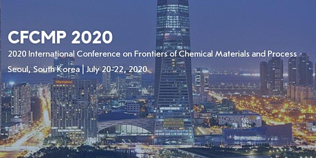 2020 International Conference on Frontiers of Chemical Materials and Process (CFCMP 2020) tickets